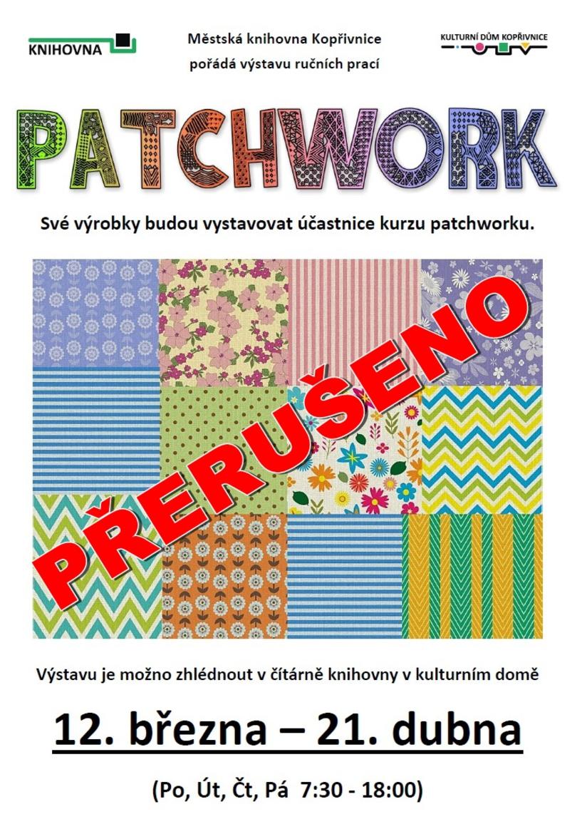VÝSTAVA: Patchwork - PŘERUŠENO